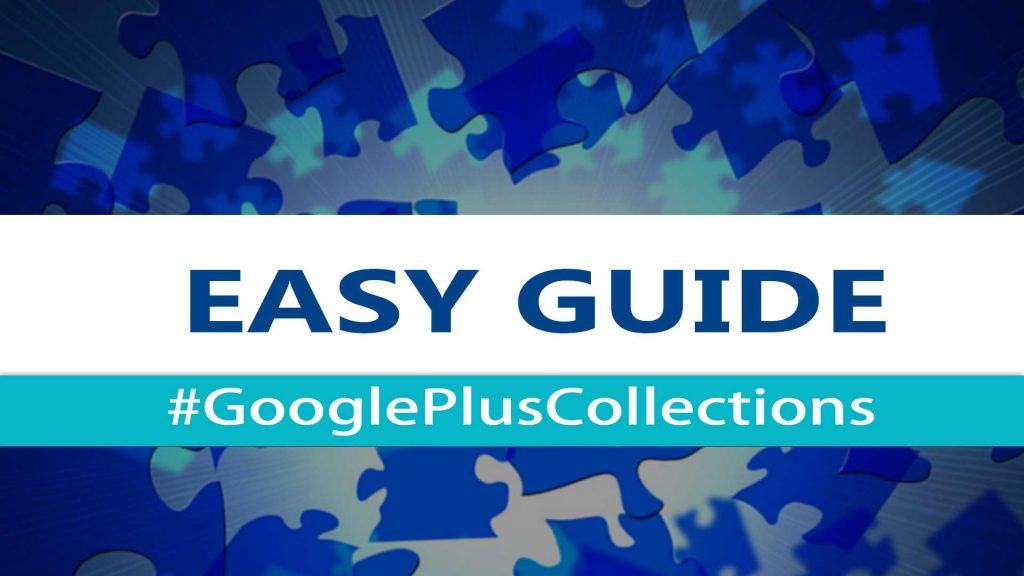 How To Use Google+Collections