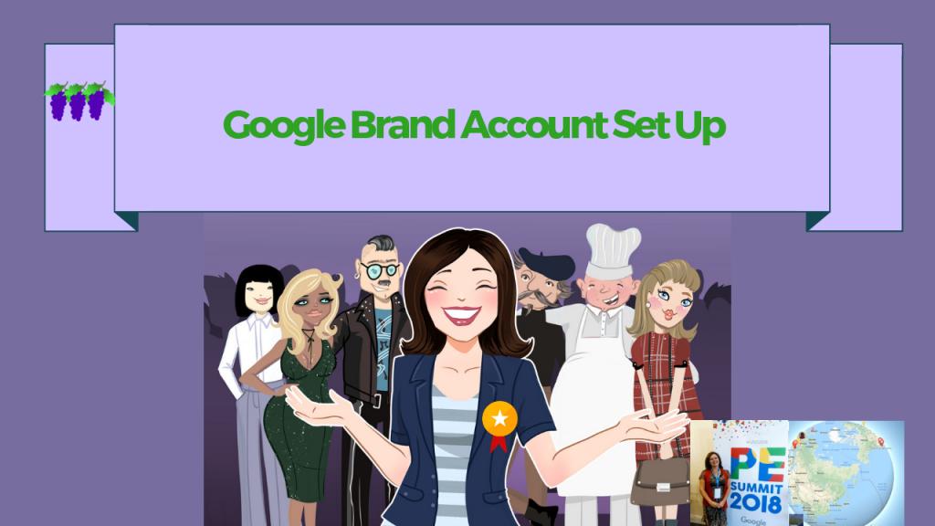 Google Brand Account Set Up