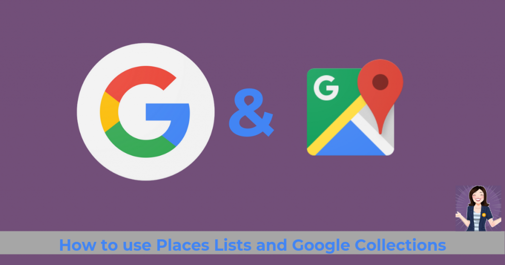 how to use places lists and google collections