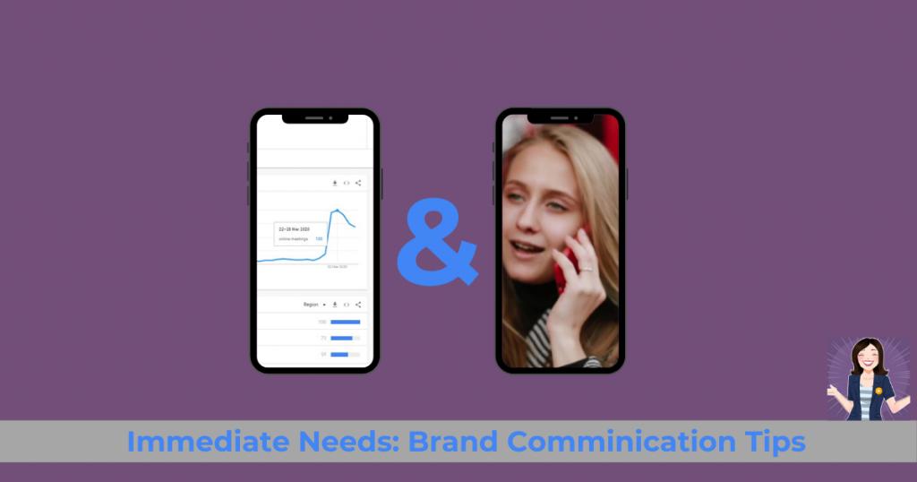 immediate needs brand communication tips